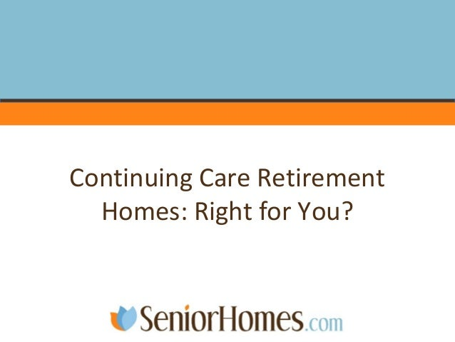 Continuing Care Retirement Homes: Right for You?