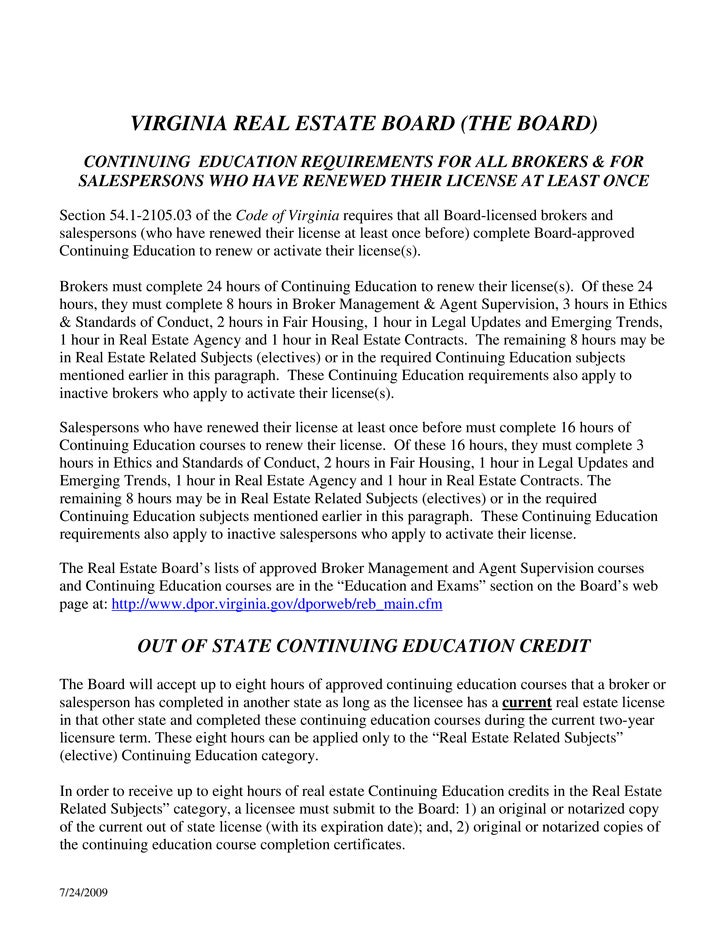 VIRGINIA REAL ESTATE BOARD (THE BOARD)     CONTINUING EDUCATION REQUIREMENTS FOR ALL BROKERS & FOR    SALESPERSONS WHO HAV...