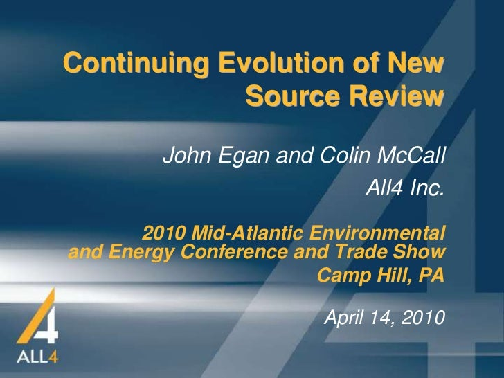 Continuing Evolution of New             Source Review         John Egan and Colin McCall                            All4 I...