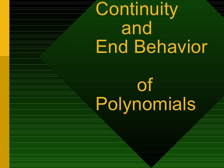 Continuity    and  End Behavior    of Polynomials