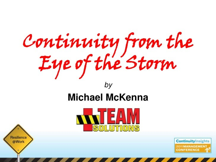 Continuity from the  Eye of the Storm                               by          Michael McKenna   © 2011 Mike McKenna/TEAM...