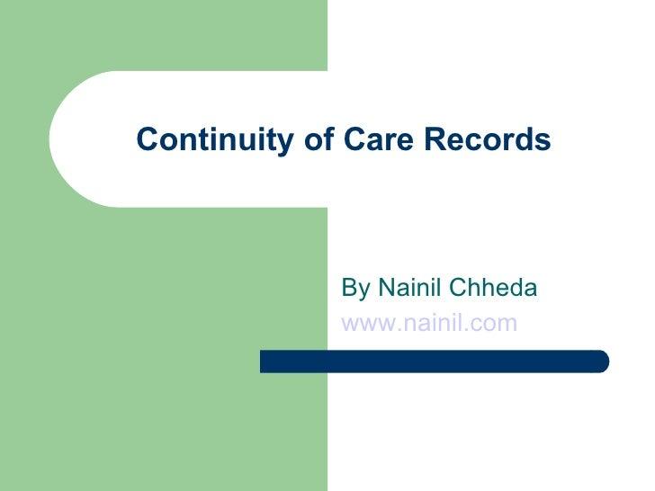 Continuity of Care Records By Nainil Chheda www.nainil.com