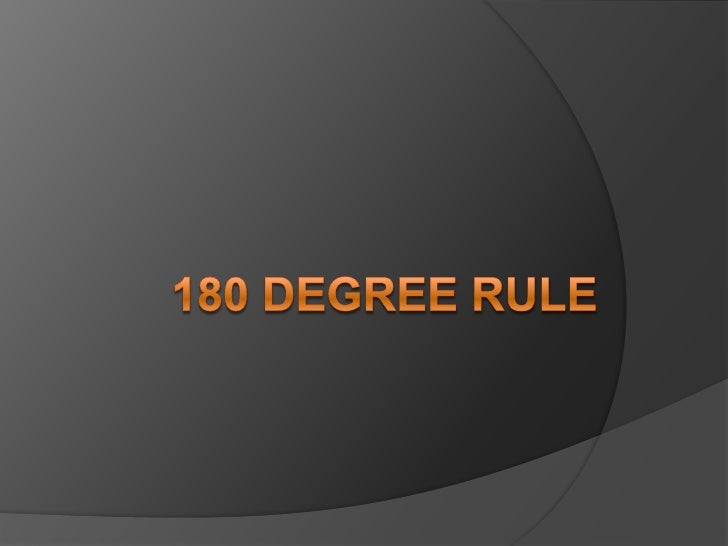 180 degree Rule<br />