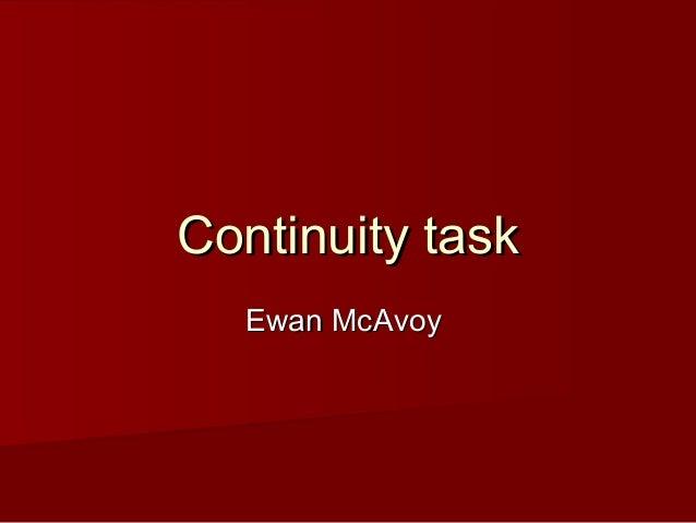 Continuity task  Ewan McAvoy