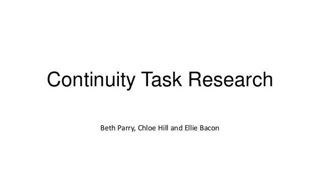 Continuity Task Research Beth Parry, Chloe Hill and Ellie Bacon