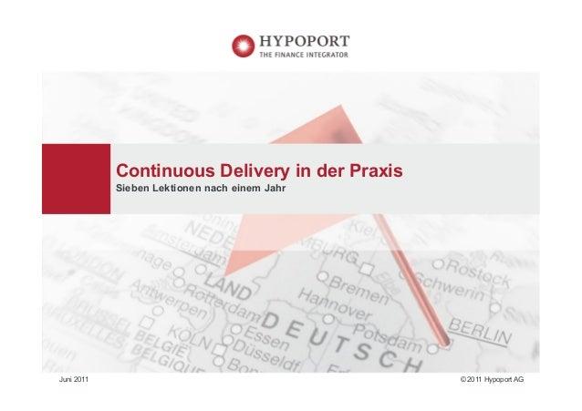 © 2011 Hypoport AGJuni 2011 Continuous Delivery in der Praxis Sieben Lektionen nach einem Jahr