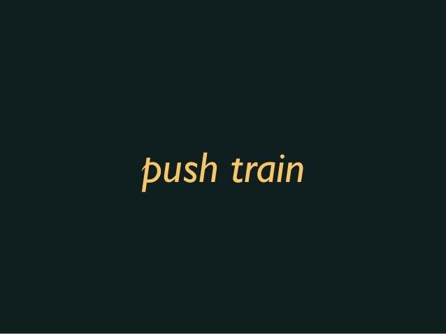 push train (with PushBot)