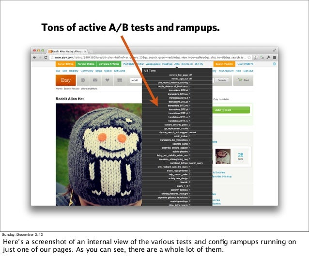 Tons of active A/B tests and rampups.Sunday, December 2, 12Here's a screenshot of an internal view of the various tests an...
