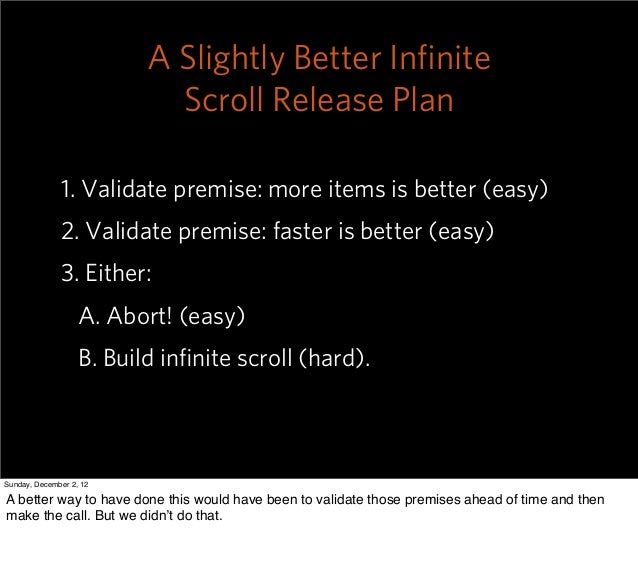 A Slightly Better Infinite                            Scroll Release Plan              1. Validate premise: more items is b...