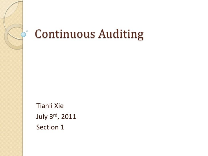 Continuous Auditing<br />TianliXie<br />July 3rd, 2011<br />Section 1<br />