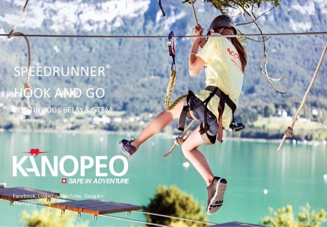 1 SAFEIN ADVENTURE Facebook, LinkedIn, YouTube, Google+ #Kanopeo SPEEDRUNNER® HOOK AND GO CONTINUOUS BELAY SYSTEM by Kanop...