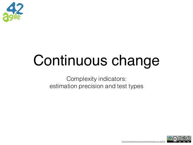 http://creativecommons.org/licenses/by-nc-sa/4.0/ Continuous change Complexity indicators: estimation precision and test t...