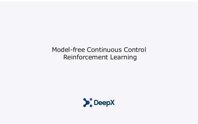 Model-free Continuous Control Reinforcement Learning 初谷怜慈