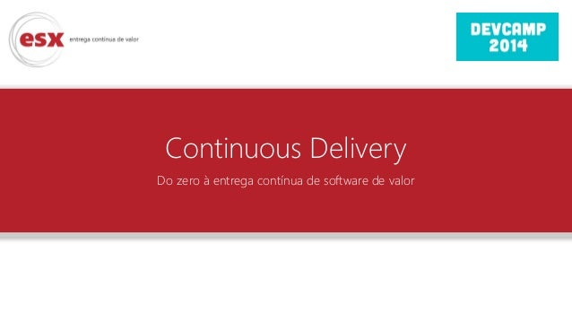 Continuous Delivery Do zero à entrega contínua de software de valor