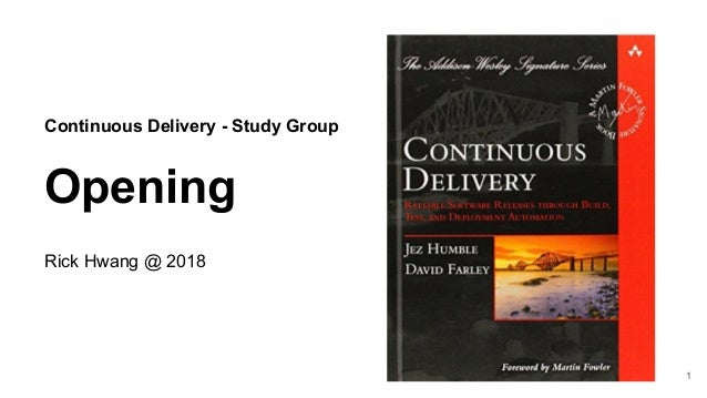 Continuous Delivery - Study Group Opening Rick Hwang @ 2018 1