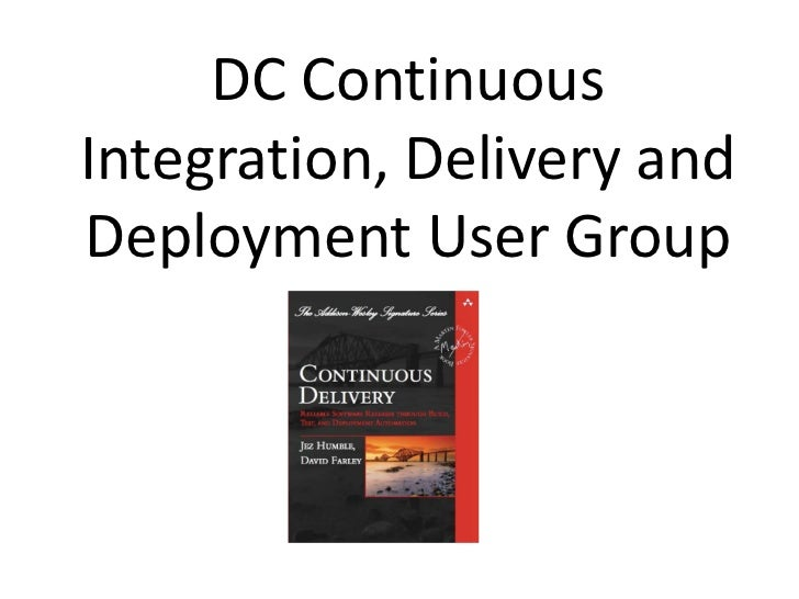 DC ContinuousIntegration, Delivery andDeployment User Group
