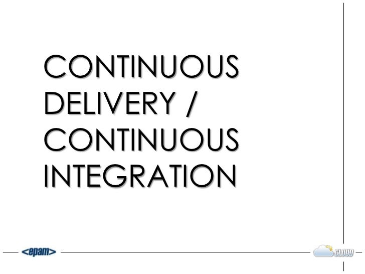 CONTINUOUSDELIVERY /CONTINUOUSINTEGRATION