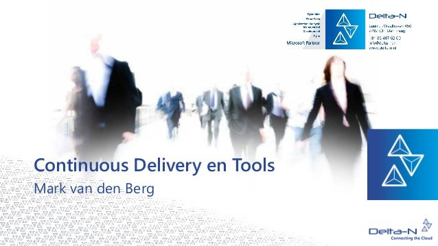 Continuous Delivery en Tools Mark van den Berg