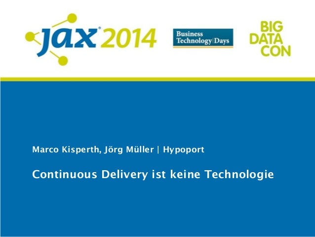 Marco Kisperth, Jörg Müller | Hypoport Continuous Delivery ist keine Technologie