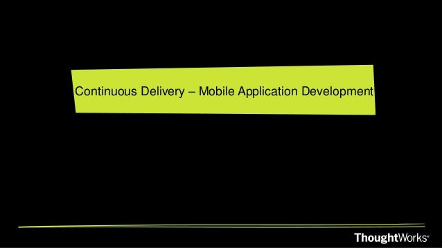 Continuous Delivery – Mobile Application Development