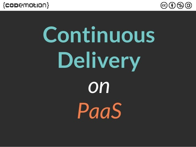 Continuous  Delivery  on  PaaS