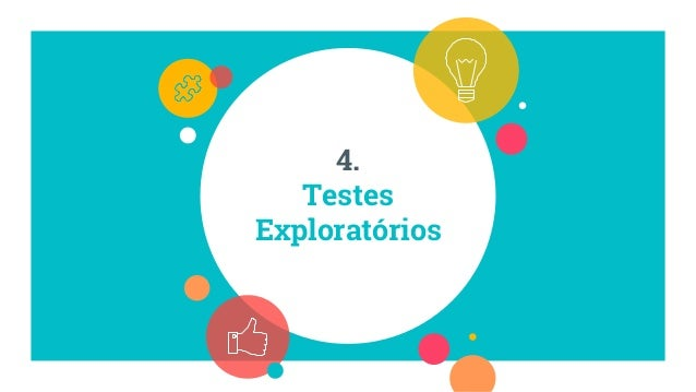Testes Exploratórios Session-based Approach Charters: turnê com objetivos específicos Testing Oracles Personas Heurístics ...