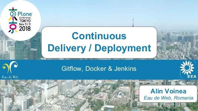 Alin Voinea Eau de Web, Romania Continuous Delivery / Deployment Gitflow, Docker & Jenkins