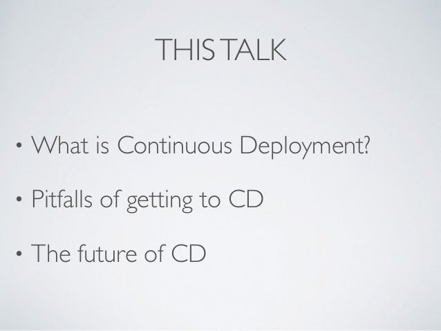 Continuous Deployment: Beyond Continuous Delivery Slide 3