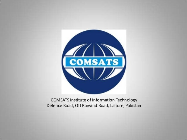 COMSATS Institute of Information Technology Defence Road, Off Raiwind Road, Lahore, Pakistan
