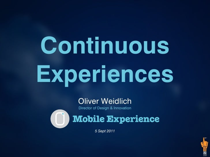 ContinuousExperiences   Oliver Weidlich   Director of Design & Innovation            5 Sept 2011