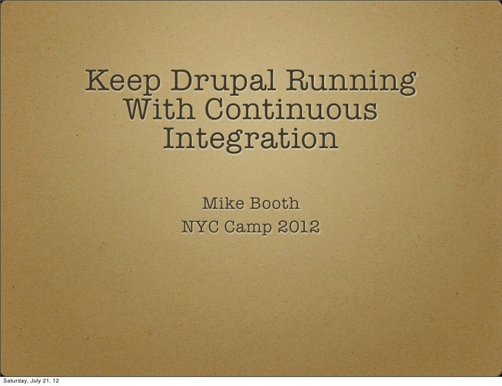 Keep Drupal Running                          With Continuous                            Integration                       ...