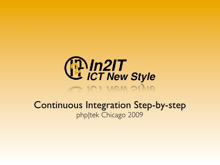 Continuous Integration Step-by-step          php|tek Chicago 2009
