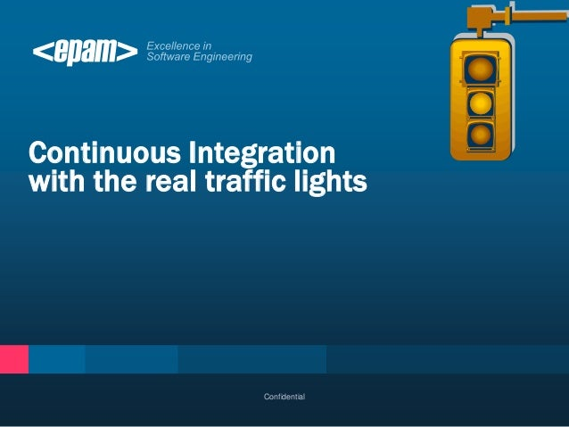 Continuous Integrationwith the real traffic lights                   Confidential