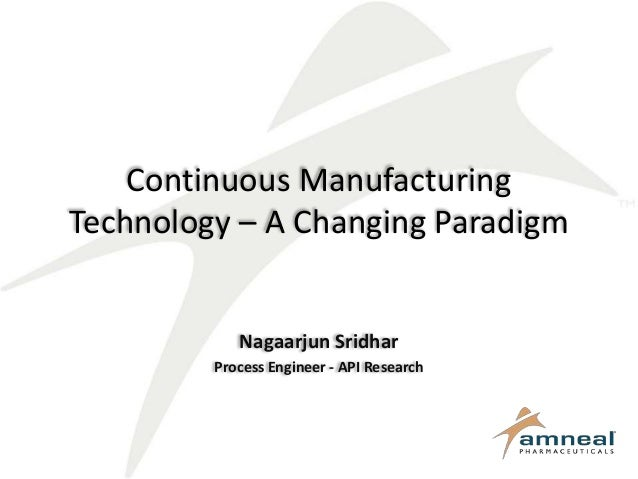 Continuous manufacturing technology