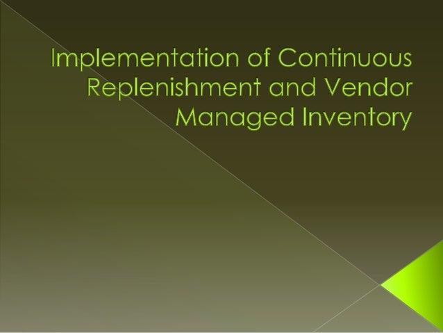 Continuous Replenishment Programme (CRP)                                        GOALS: Focus on efficient replenishment o...