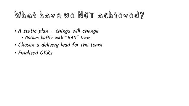 Stuff we learned the hard way… • Too much work • Preformed teams