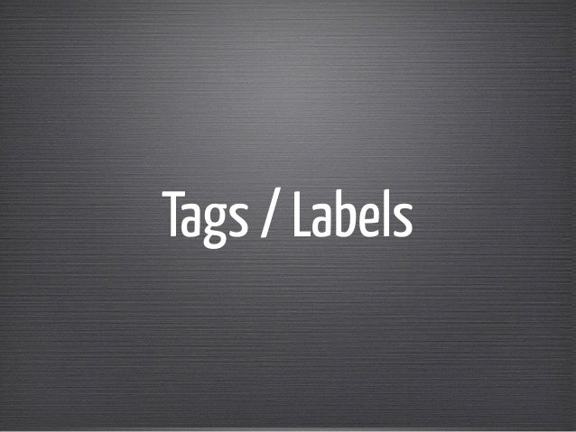 Tags / Labels