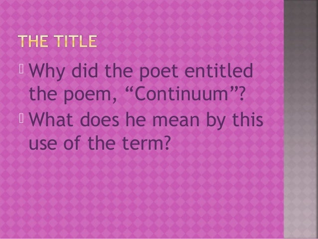 continuum allen curnow Allen curnow homework help questions what is the extended metaphor in the poem continuum by allen curnow and what is its significance one interpretation of continuum is that it is a poem about writing.