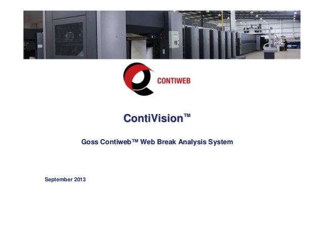 ContiVisionContiVision™™ GossGoss ContiwebContiweb™™ Web Break Analysis SystemWeb Break Analysis System September 2013