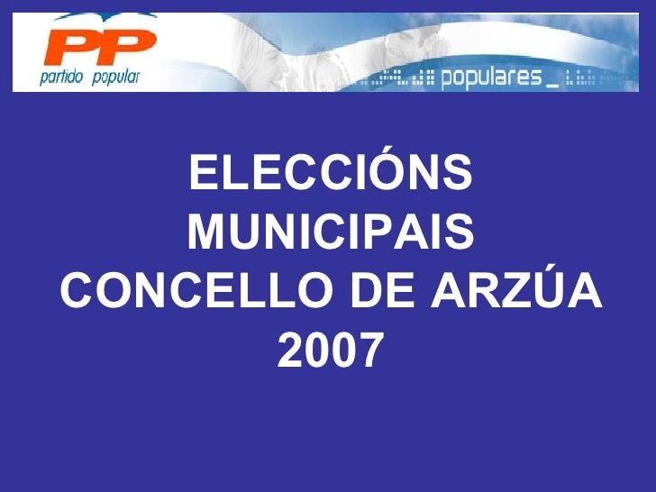 ELECCIÓNS MUNICIPAIS CONCELLO DE ARZÚA 2007