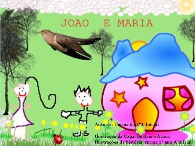 Autores: Turma do 3ºA Inicial Ilustração da Capa: Beatris e Acauã Ilustrações da história: turma 3º ano A Inicial