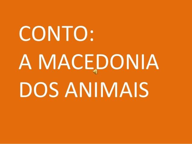 CONTO: A MACEDONIA DOS ANIMAIS