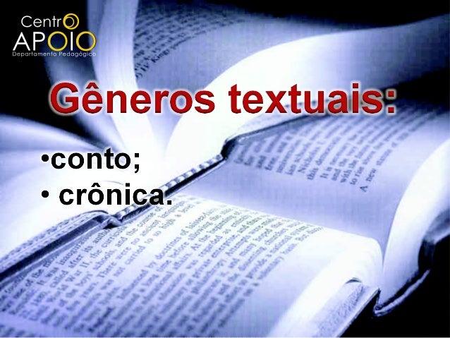  as características do conto;  as características da crônica;  semelhanças e diferenças entre esses gêneros textuais.