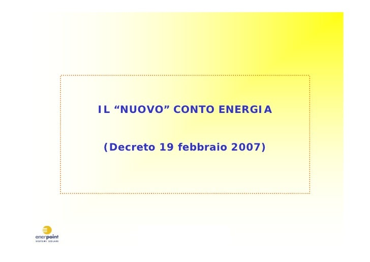 """IL """"NUOVO"""" CONTO ENERGIA   (Decreto 19 febbraio 2007)"""