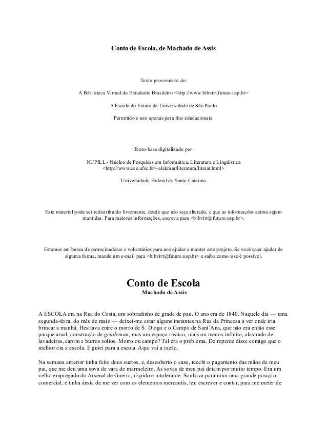 Conto de Escola, de Machado de Assis  Texto proveniente de: A Biblioteca Virtual do Estudante Brasileiro <http://www.bibvi...