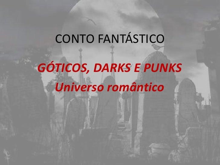 CONTO FANTÁSTICOGÓTICOS, DARKS E PUNKS  Universo romântico