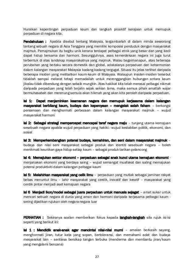27 Huraikan kepentingan perpaduan kaum dan langkah proaktif kerajaan untuk memupuk perpaduan di negara kita. Pendahuluan :...