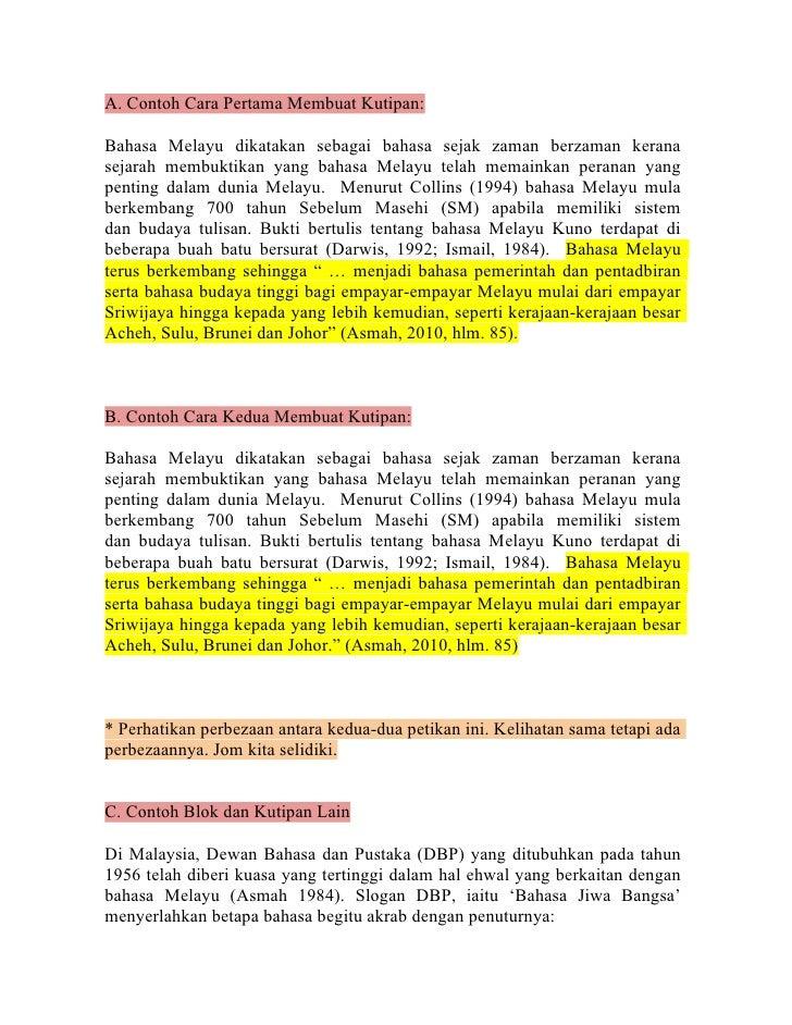 A. Contoh Cara Pertama Membuat Kutipan:Bahasa Melayu dikatakan sebagai bahasa sejak zaman berzaman keranasejarah membuktik...