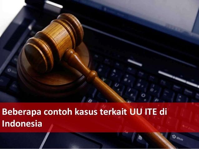 Beberapa contoh kasus terkait UU ITE di Indonesia