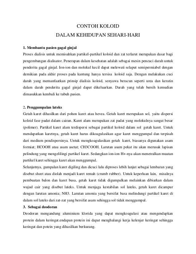 CONTOH KOLOID                     DALAM KEHIDUPAN SEHARI-HARI1. Membantu pasien gagal ginjalProses dialisis untuk memisahk...